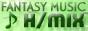 FANTASY MUSIC H/MIX
